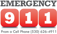 Emergency 9-1-1.  From a Cell Phone Dial 530-626-4911